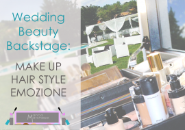 Wedding beauty backstage: trucco sposa, acconciatura ed emozione