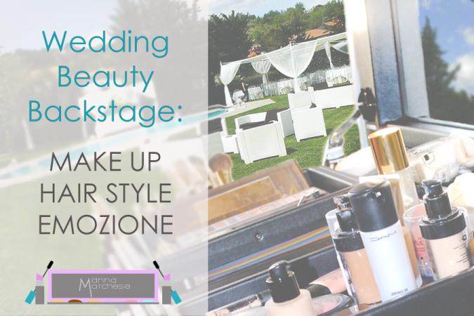 Wedding beauty backstage: trucco sposa, acconciatura ed emozione