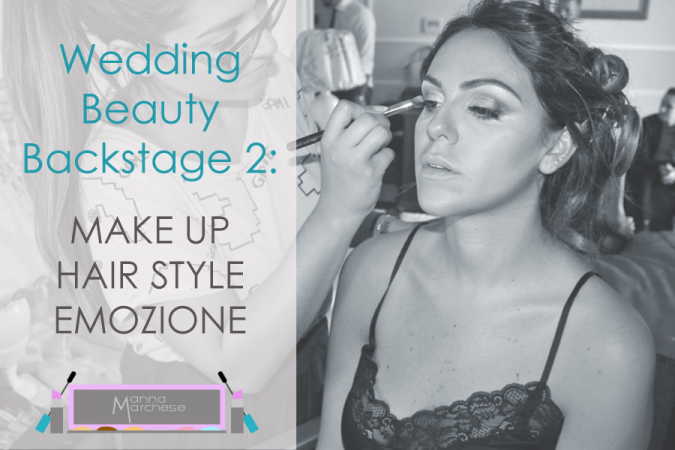 Wedding beauty backstage: trucco sposa fresco e sensuale
