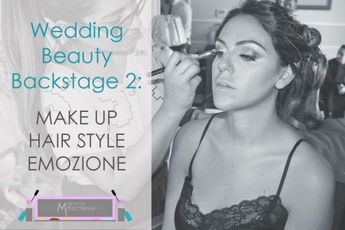 Wedding beauty backstage: trucco sposa fresco e sensuale