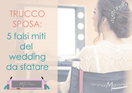 Trucco sposa: 5 falsi miti su make up e beauty per le nozze