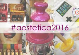 Aestetica 2016: novità trucco, unghie e beauty