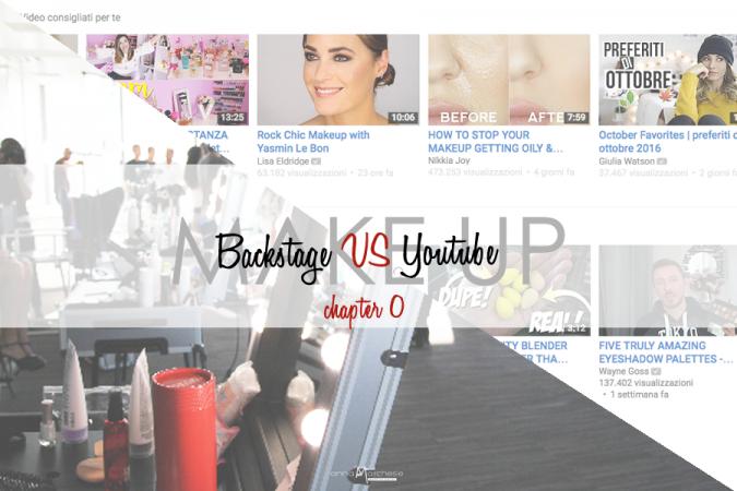 Make up da backstage VS trucco da youtube: intro