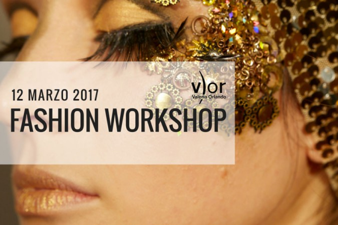 Valeria Orlando Fashion Workshop: make up moda e print editorial