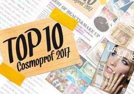 Top 10 Cosmoprof 2017: i prodotti migliori e le nuove scoperte